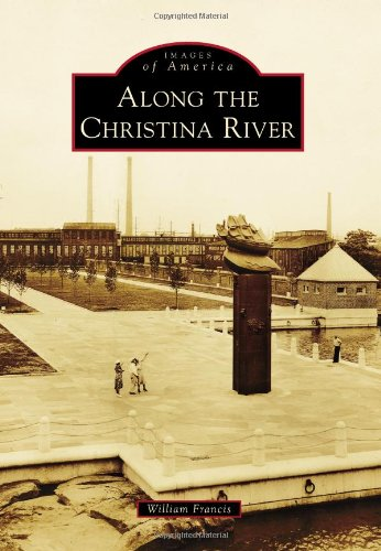 9781467120432: Along the Christina River (Images of America)