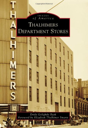 Thalhimers Department Stores (Images of America (Arcadia Publishing)): Rusk, Emily Golightly