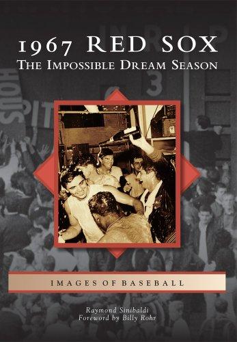 1967 Red Sox:: The Impossible Dream Season (Images of Baseball): Sinibaldi, Raymond; Rohr, Billy (...