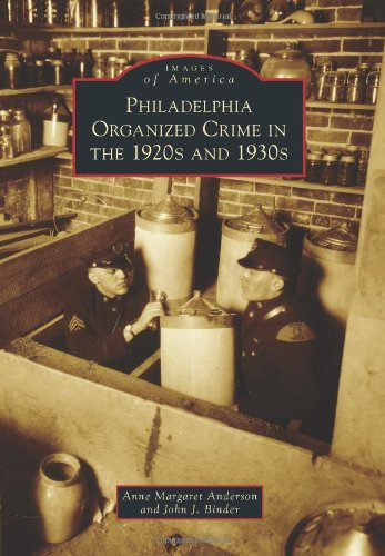 Philadelphia Organized Crime in the 1920s and: Anne Margaret Anderson,