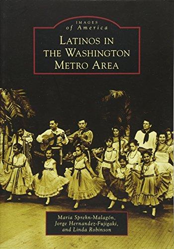 Latinos in the Washington Metro Area (Images of America (Arcadia Publishing)): Sprehn-Malagon, ...