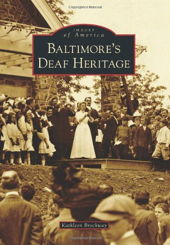 9781467121934: Baltimore's Deaf Heritage (Images of America (Arcadia Publishing))