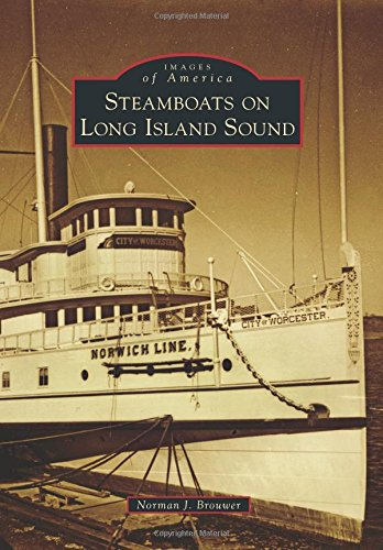 Steamboats on Long Island Sound (Images of America): Brouwer, Norman J.