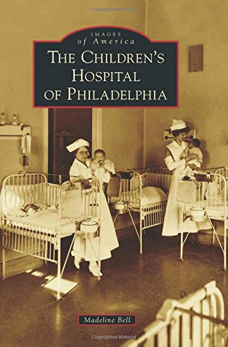 9781467122849: The Children's Hospital of Philadelphia (Images of America)