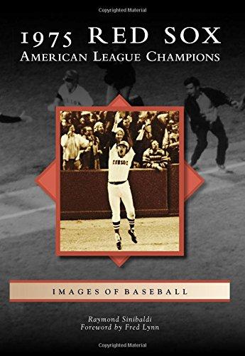 1975 Red Sox:: American League Champions (Images of Baseball): Sinibaldi, Raymond