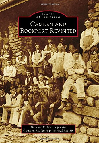 Camden and Rockport Revisited (Images of America): Camden-Rockport Historical Society