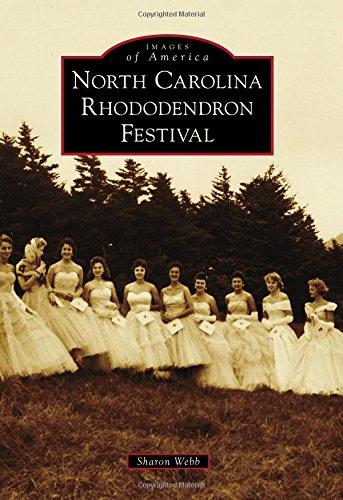 North Carolina Rhododendron Festival (Images of America): Webb, Sharon