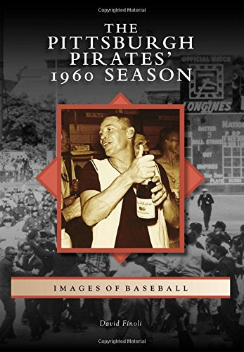 The Pittsburgh Pirates' 1960 Season (Images of Baseball): Finoli, David