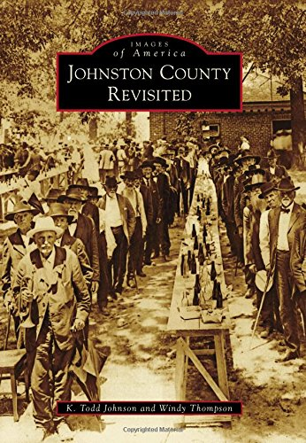Johnston County Revisited (Images of America): Johnson, K. Todd; Thompson, Windy