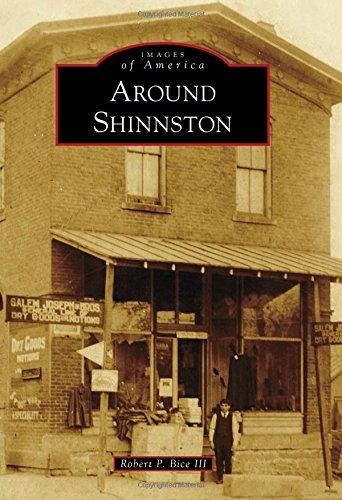 Around Shinnston (Images of America Series): Bice III, Robert P.