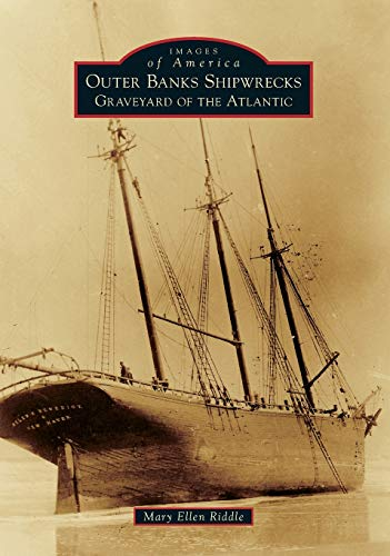 Outer Banks Shipwrecks: Graveyard of the Atlantic (Images of America)