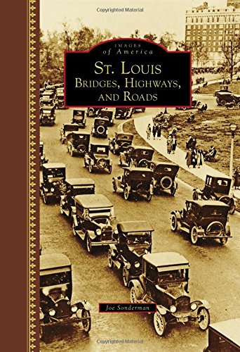 9781467124591: St. Louis: Bridges, Highways, and Roads (Images of America)