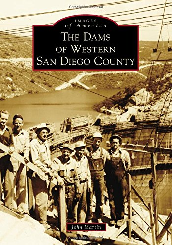 Dams of Western San Diego County, The (Images of America): John Martin