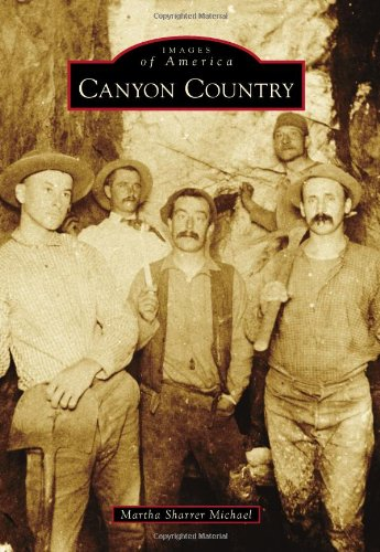 9781467129978: Canyon Country (Images of America)