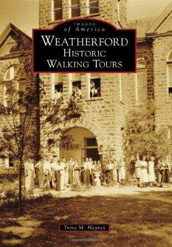 Weatherford: Historic Walking Tours: Haynes, Trina M.