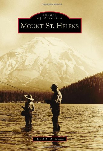 Mount St. Helens (Images of America): Anderson, David A.