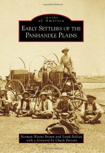 9781467130684: Early Settlers of the Panhandle Plains (Images of America)