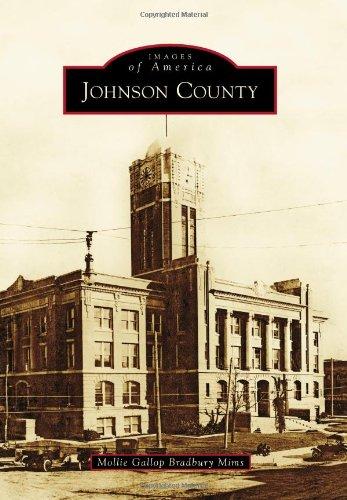 Johnson County (Images of America): Mollie Gallop Bradbury Mims