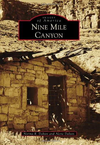 9781467131643: Nine Mile Canyon (Images of America)