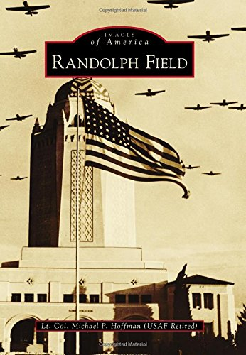 9781467132336: Randolph Field (Images of America)
