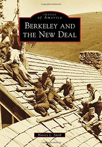 Berkeley and the New Deal (Images of America): Smith, Harvey L.