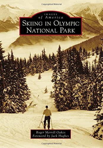 Skiing in Olympic National Park (Images of America): Roger Merrill Oakes