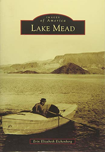 Lake Mead (Images of America): Eichenberg, Erin Elizabeth