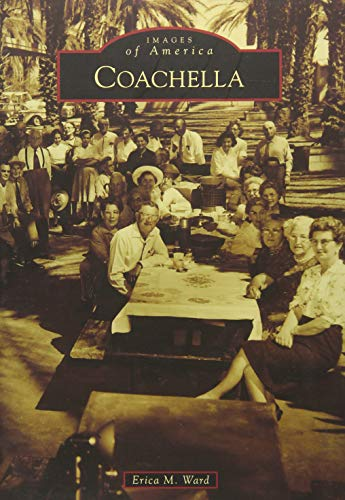9781467132664: Coachella (Images of America)