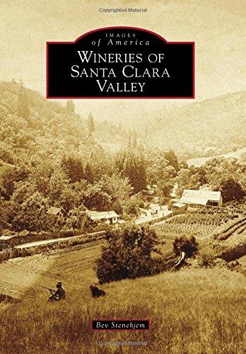 9781467133289: Wineries of Santa Clara Valley (Images of America)
