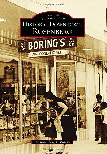Historic Downtown Rosenberg (Images of America): The Rosenberg Historians