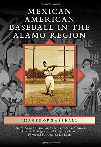 Mexican American Baseball in the Alamo Region: Santillan, Richard A.,