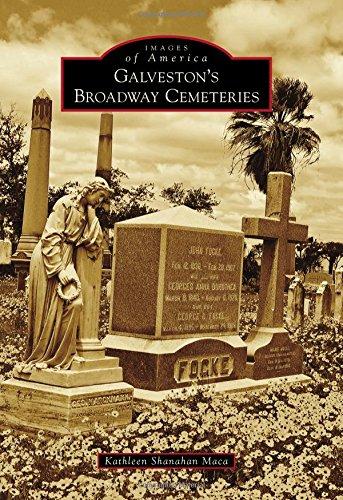 Galveston's Broadway Cemeteries (Images of America): Maca, Kathleen Shanahan