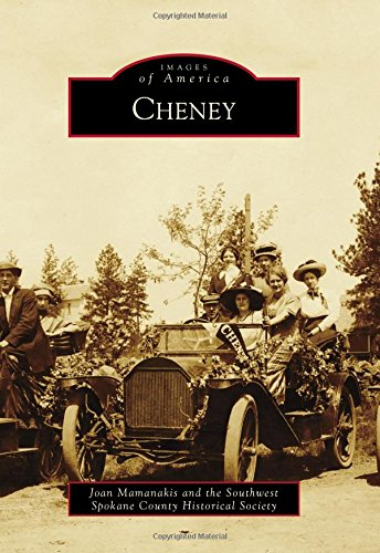 Cheney (Images of America Series): Mamanakis, Joan; The Southwest Spokane County Historical