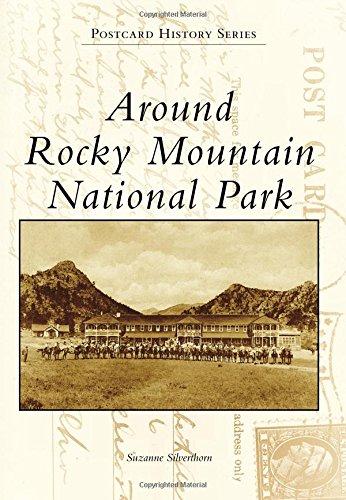 Around Rocky Mountain National Park (Postcard History Series): Suzanne Silverthorn