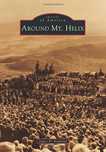 9781467133814: Around Mt. Helix (Images of America)