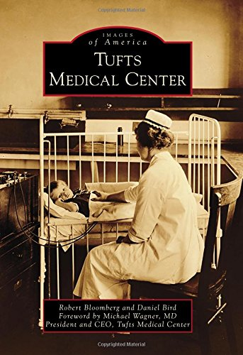 Tufts Medical Center (Images of America): Daniel Bird; Robert Bloomberg