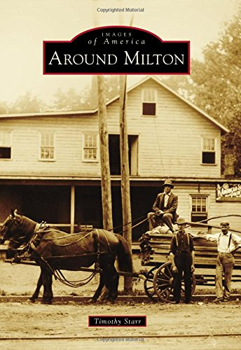 Around Milton (Images of America): Starr, Timothy