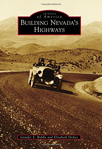 9781467134064: Building Nevada's Highways (Images of America)