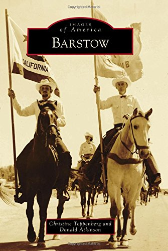 Barstow (Images of America): Christine Toppenberg; Donald Atkinson