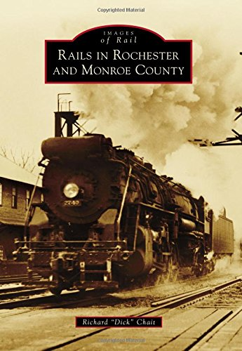 9781467134378: Rails in Rochester and Monroe County (Images of Rail)