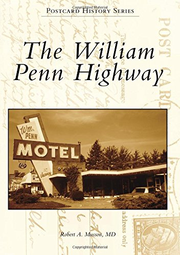 The William Penn Highway (Postcard History): Robert A. Musson MD