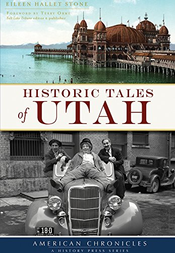 Historic Tales of Utah (American Chronicles): Eileen Hallet Stone
