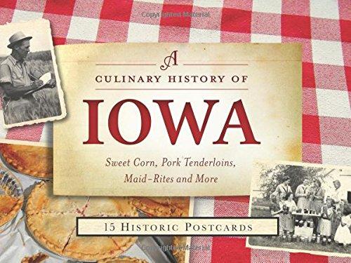A Culinary History of Iowa: Sweet Corn, Pork Tenderloins, Maid-Rites & More -15 Historic ...