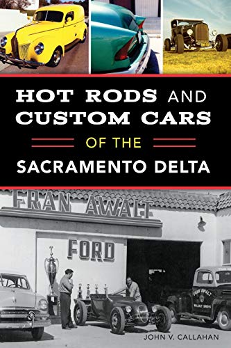 9781467139953: Hot Rods and Custom Cars of the Sacramento Delta