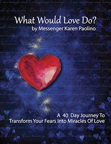 What Would Love Do?: Karen Paolino