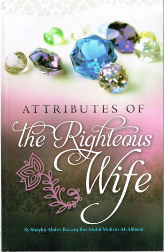 Attributes of the Righteous Wife: Shaykh Abdur Razzaq