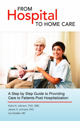 9781467501804: From Hospital to Home Care: A Step by Step Guide to Providing Care to Patients Post Hospitalization
