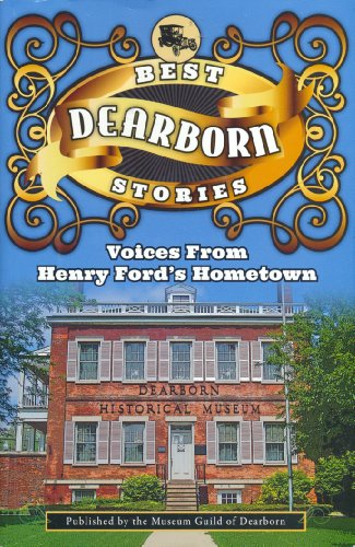 9781467503211: Best Dearborn Stories Voices From Henry Ford's Hometown