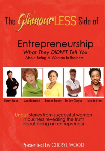 The Glamourless Side of Entrepreneurship - What They Didn't Tell You about Being a Woman in ...