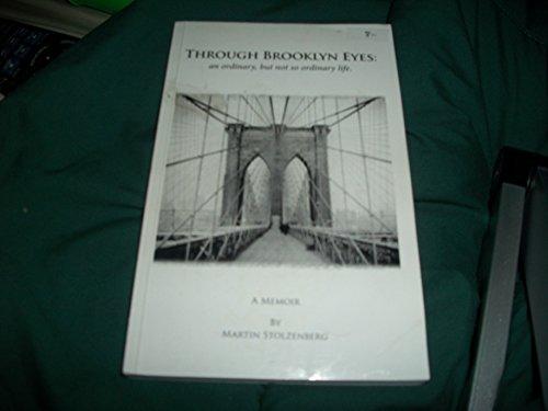 Through Brooklyn Eyes: A Memoir Martin Stolzenberg